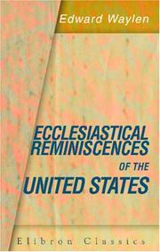 Cover of: Ecclesiastical reminiscences of the United States | Edward Waylen