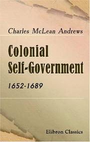 Cover of: Colonial self-government, 1652-1689 | Charles McLean Andrews