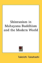 Cover of: Shinranism in Mahayana Buddhism and the Modern World | Takeichi Takahashi