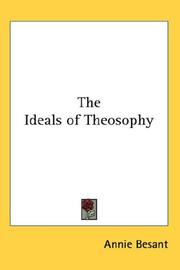 Cover of: The Ideals Of Theosophy | Annie Wood Besant