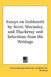 Cover of: Essays on Goldsmith by Scott, Macaulay And Thackeray And Selections from His Writings | Thomas Babington Macaulay