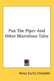 Cover of: Pan the piper & other marvelous tales | Anna Curtis Chandler