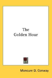 Cover of: The Golden Hour | Moncure D. Conway