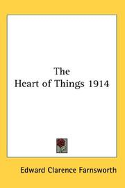 Cover of: The Heart of Things 1914 | Edward Clarence Farnsworth