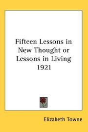 Cover of: Fifteen Lessons in New Thought or Lessons in Living 1921 by Elizabeth Towne