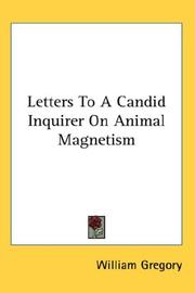 Cover of: Letters To A Candid Inquirer On Animal Magnetism | William Gregory