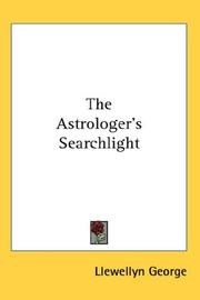 Cover of: The Astrologer's Searchlight by Llewellyn George