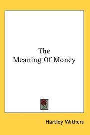 Cover of: The meaning of money | Hartley Withers