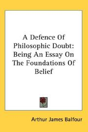 Cover of: A Defence of Philosophic Doubt | Arthur James Balfour
