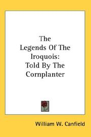 Cover of: The Legends Of The Iroquois | William W. Canfield