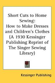 Cover of: Short Cuts to Home Sewing | Kessinger Publishing