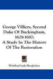 Cover of: George Villiers, Second Duke Of Buckingham, 1628-1687 by Winifred Lady Burghclere