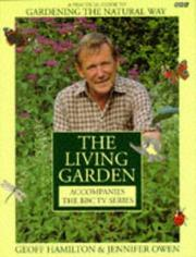 Cover of: Living Garden a Practical Guide to Gardening T | Geoff Hamilton