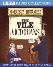 Cover of: The Vile Victorians by Terry Deary