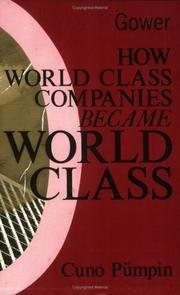 Cover of: How World Class Companies Became World Class by Cuno Pumpin