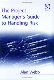 Cover of: The project manager's guide to handling risk by Alan Webb
