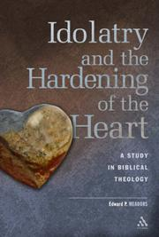 Cover of: Idolatry And the Hardening of the Heart | Edward P. Meadors
