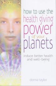 Cover of: How to Use the Healing Power of Your Planets by Donna Taylor