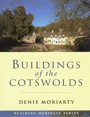 Cover of: Buildings of the Cotswolds by Denis Moriarty