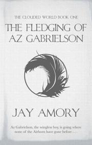 Cover of: The Fledging of Az Gabrielson by J.Linden Amory, Jay Amory