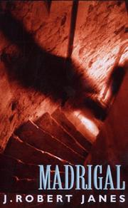 Cover of: Madrigal (A St. Cyr & Kohler Mystery) by J.Robert Janes