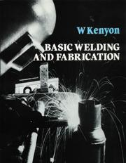 Cover of: Basic Welding and Fabrication | W. Kenyon