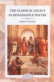 Cover of: The classical legacy in Renaissance poetry | Robin Sowerby