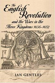 Cover of: The English Revolution and the Wars in the Three Kingdoms, 1638-1652 (Modern Wars In Perspective) by Ian Gentles