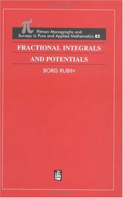 Cover of: Fractional Integrals and Potentials (Chapman and Hall /Crc Monographs and Surveys in Pure and Applied Mathematics) | Boris Rubin
