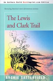 Cover of: The Lewis and Clark Trail by Archie Satterfield