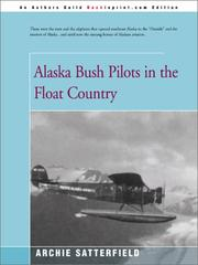 Cover of: Alaska bush pilots in the float country | Archie Satterfield