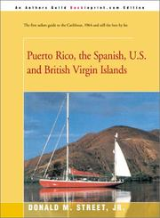 Cover of: Puerto Rico, the Spanish, U.S. and British Virgin Islands (Street's Cruising Guide to the Eastern Caribbean) | M Street