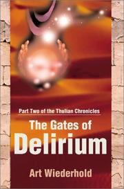 Cover of: The Gates of Delirium | Arthur Wiederhold