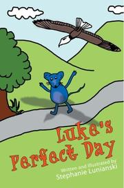 Cover of: Luke's Perfect Day | Stephanie Lunianski