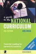 Cover of: A guide to the national curriculum by Bob Moon