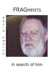 Cover of: Fragments in Search of Him by David Swartz