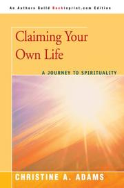 Cover of: Claiming your own life | Christine A. Adams