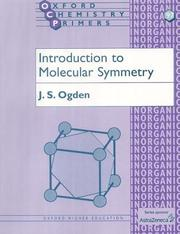 Cover of: Introduction to molecular symmetry | J. S. Ogden