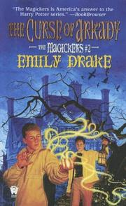 Cover of: The Curse of Arkady (Magickers | Emily Drake