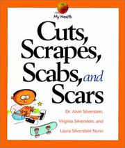 Cover of: Cuts, Scrapes, Scabs, and Scars (My Health) | Alvin Sliverstein