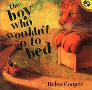 Cover of: Boy Who Wouldn't Go to Bed | Helen Cooper
