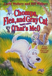 Cover of: Chomps, Flea and Gray Cat | Carol Wallace
