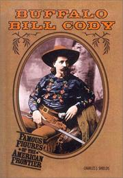 Cover of: Buffalo Bill Cody (Famous Figures of the American Frontier) | Charles Shields