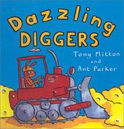 Cover of: Dazzling Diggers (Amazing Machines) | Tom Mitton