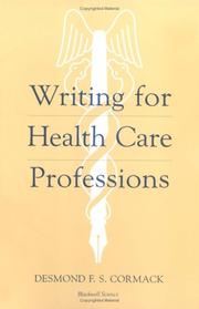 Cover of: Writing for health care professions by Desmond Cormack