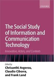 Cover of: The social study of information and communication technology | Chrisanthi Avgerou, Claudio Ciborra, Frank Land