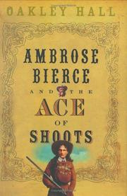 Cover of: Ambrose Bierce and the Ace of Shoots | Oakley Hall
