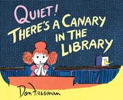 Cover of: Quiet! There's a Canary in the Library by Don Freeman