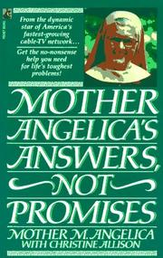 Cover of: Mother Angelica's Answers, Not Promises by Mother Angelica