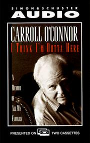 Cover of: I THINK IM OUTTA HERE CASSETTE | Carroll O'connor